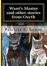 "sinister cats look out of the cover for ""Want's Master and Other Stories from Osyth,"" a collection of four novellas"
