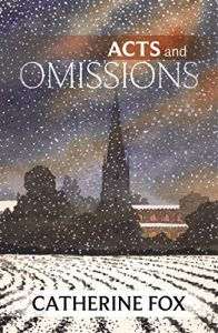 Cover of Acts and Omissions by Catherine Fox